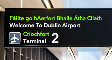 Welcome to Dublin Airport Sign Terminal 2 connecting flights