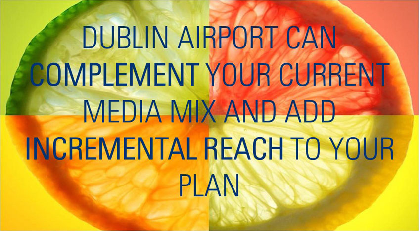 Dublin airport can compliment your media mix